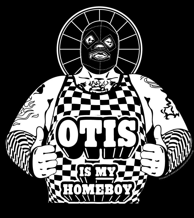 Otis Is My Homeboy